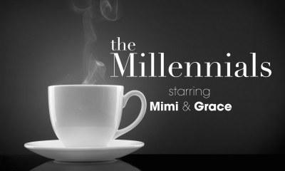 the Millennials - starring Mimi & Grace