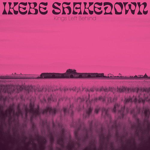 Ikebe Shakedown – Kings Left Behind (Colemine Records, 33 RPM, CLMN 12034)
