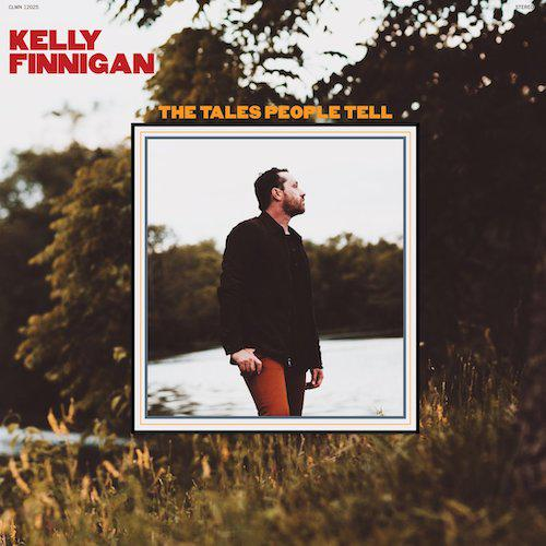 Kelly Finnigan – The Tales People Tell (Colemine Records, 33 RPM, CLMN 12025)