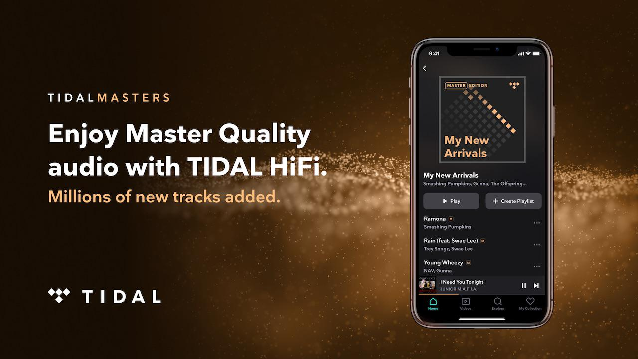 Enjoy Master Quality audio with TIDAL HiFi - Millions of new tracks added