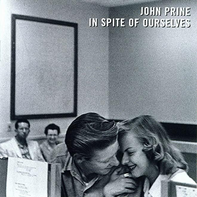 John Prine In Spite of Ourselves