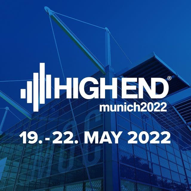 HighEnd Munich Show Rescheduled for May 19 - 22, 2022