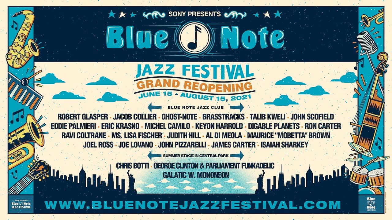 Blue Note Jazz Festival Grand Reopening June 15 - August 15, 2021