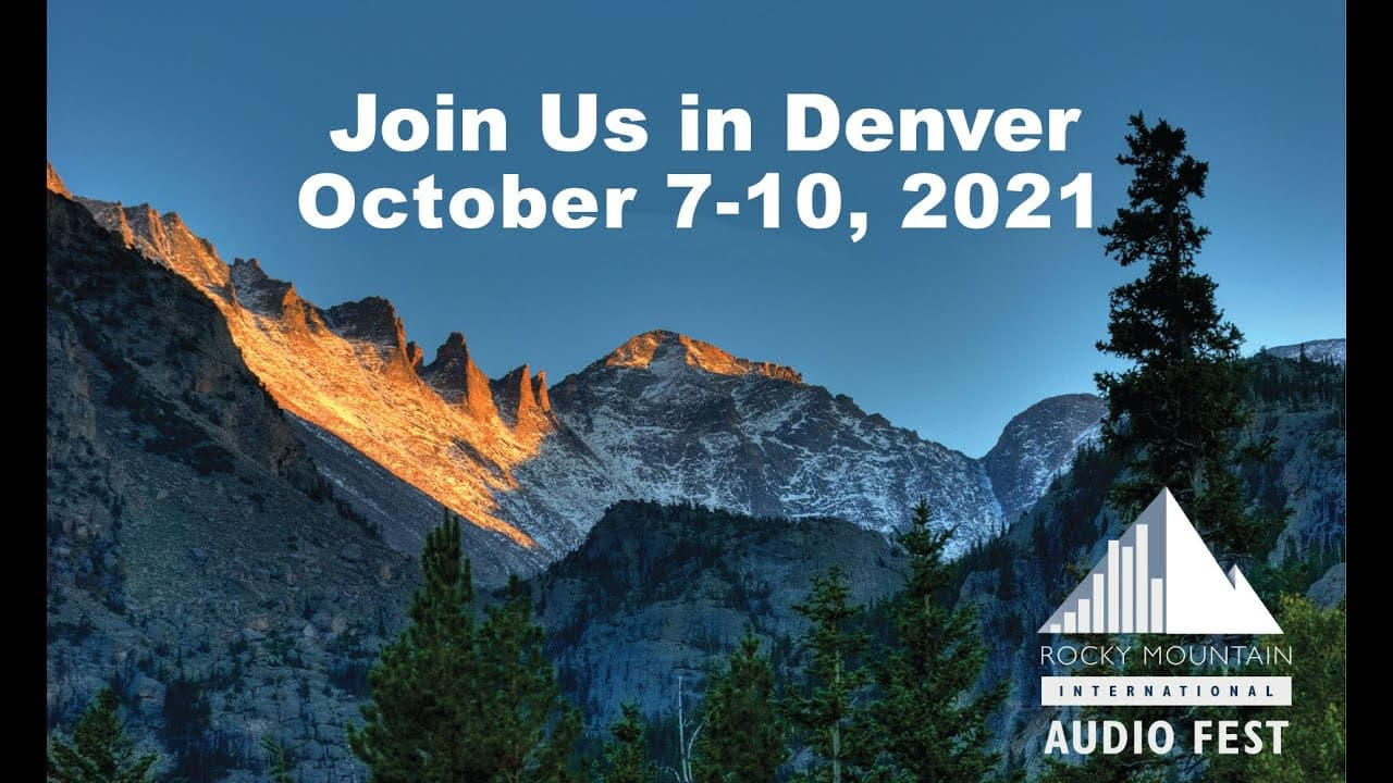 Rocky Mountain Audio Fest (RMAF) in Denver, CO from October 7-10, 2021