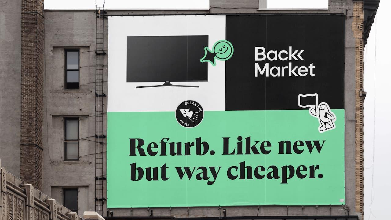Back Market Billboard - Refurb. Like new but way cheaper.