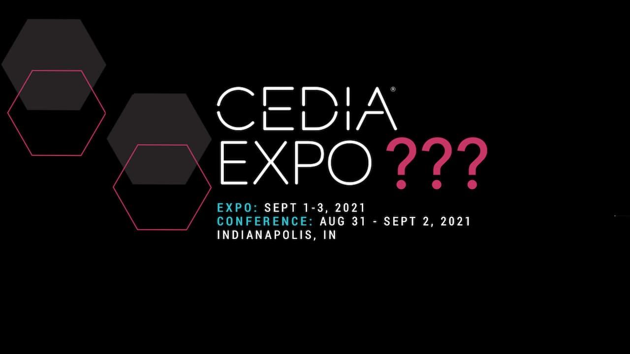 CEDIA 2021 Exhibitor Cancellations Mount